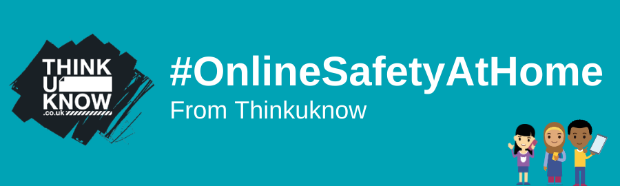 Online Safety At Home – Thinkuknow